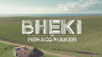 Bheki the Mbhaco Maker  - 10 min - Jap